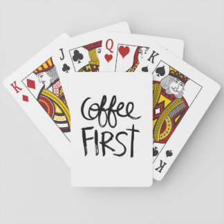Coffee First | Black Brush Script style Poker Deck
