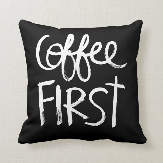 Coffee First | White Brush Script style Throw Pillow