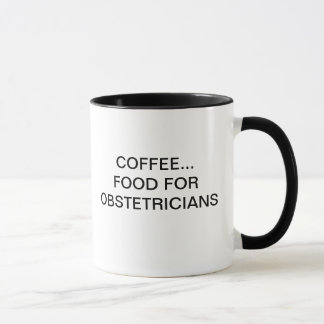 COFFEE...FOOD FOR OBSTETRICIANS MUG