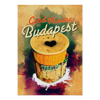 Coffee Graffitti Wrap Good Morning Budapest! Poster