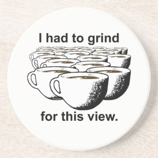 Coffee Grind For This View Drink Coaster