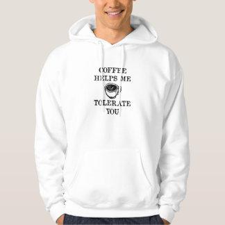 Coffee Helps Me Tolerate You Hoodie