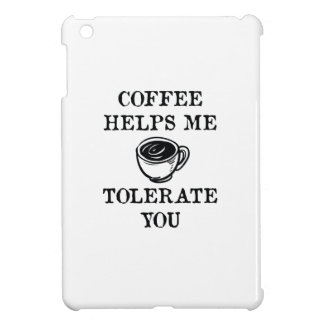 Coffee Helps Me Tolerate You iPad Mini Covers