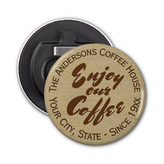 Coffee House Logo Home or Business Button Bottle Opener