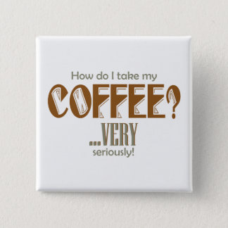 coffee - how do I take it 2 Inch Square Button