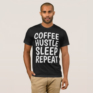 COFFEE HUSTLE SLEEP REPEAT T-shirts