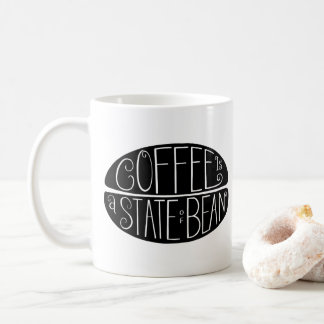 Coffee is a State of Bean | Funny Coffee Pun Coffee Mug