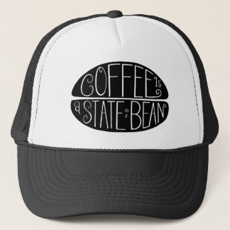 Coffee is a State of Bean | Funny Coffee Pun Trucker Hat