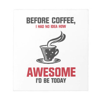 Coffee is Awesome Notepads