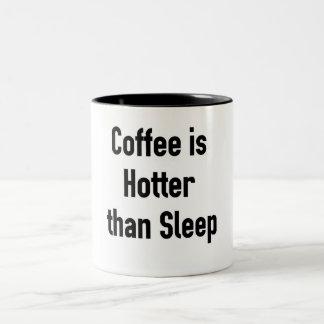 Coffee is Hotter than Sleep Two-Tone Coffee Mug