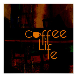 Coffee is Life Perfect Poster