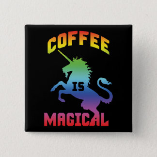 Coffee Is Magical - Funny Novelty Caffeine Unicorn 2 Inch Square Button