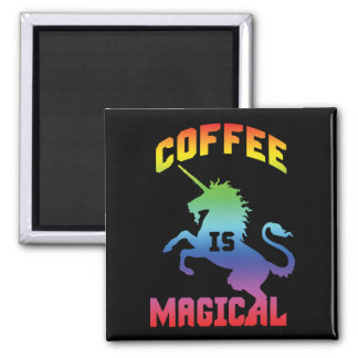 Coffee Is Magical - Funny Novelty Caffeine Unicorn Magnet