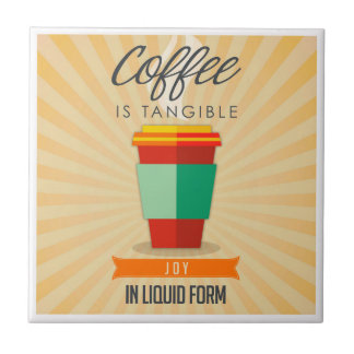 Coffee is Tangable Joy in Liquid Form Tile