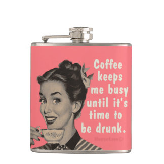 Coffee keeps me busy until it's time to be drunk. hip flasks