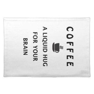 Coffee Liquid Hug For Your Brain Place Mat