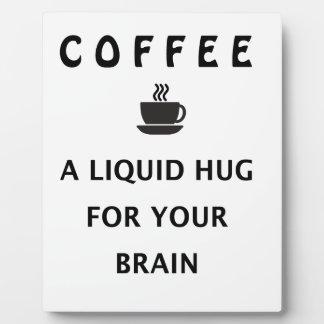 Coffee Liquid Hug For Your Brain Plaque