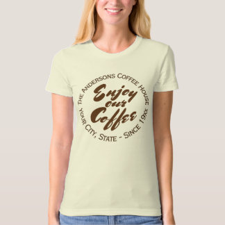 """Coffee Lover """"Enjoy Our Coffee"""" T-Shirt"""