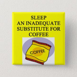 COFFEE lover joke 2 Inch Square Button