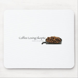 Coffee Loving Skeptic stuff! Mouse Pad