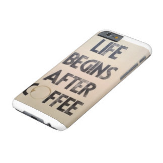 Coffee Makes Everything Better Barely There iPhone 6 Case