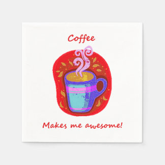 """Coffee makes me Awesome"" Fun Quote Coffee Lover Napkin"