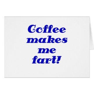 Coffee Makes me Fart Card