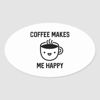 Coffee Makes Me Happy Oval Sticker