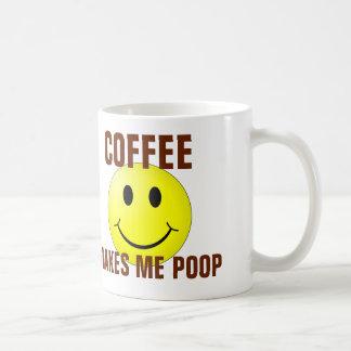 Coffee Makes me Poop, Funny Coffee Mugs