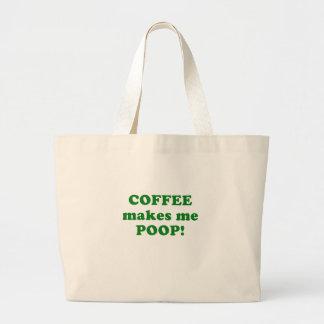 Coffee Makes Me Poop Large Tote Bag