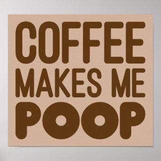 Coffee Makes Me Poop Poster Art Print