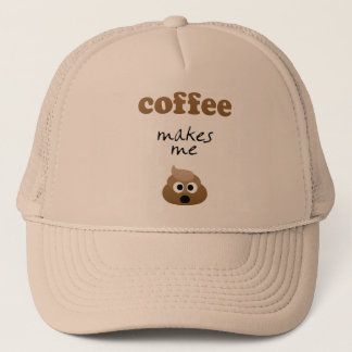 Coffee makes me ... trucker hat