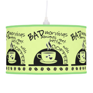Coffee Makes Mornings Better | Team Coffee Pendant Lamp