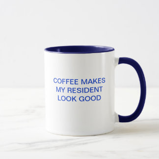 COFFEE MAKES MY RESIDENT LOOK GOOD MUG
