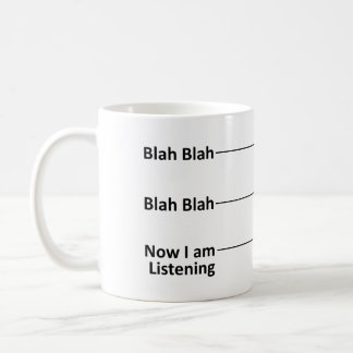 Coffee Measuring Cup Mug Blah Now I am Listening
