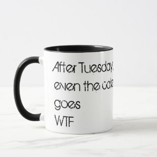 Coffee mug After Tuesday