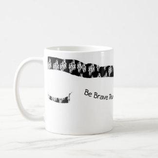 Coffee Mug Be Brave