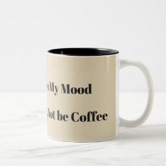 Coffee Mug Depending on my mood