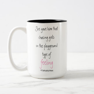 Coffee Mug for Her Chasing Girls Feeling