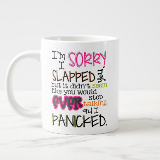 Coffee Mug, I'm Sorry I Slapped You Large Coffee Mug