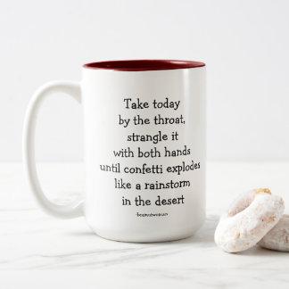Coffee Mug Inspirational Take Today