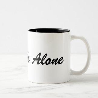 Coffee Mug Leave Me Alone