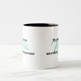"Coffee Mug ""My grandson rocks an extra chromosome"""