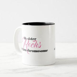 "Coffee Mug ""My sister rocks an extra chromosome"""