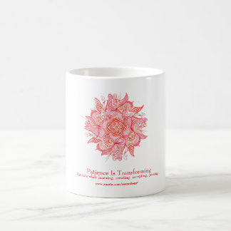 "Coffee Mug ""Patience Is Transforming"""