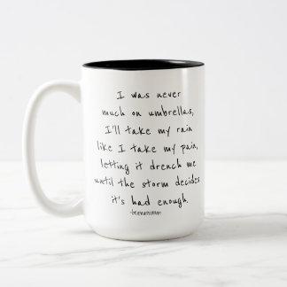 Coffee Mug Quote I'll Take My Rain Pain