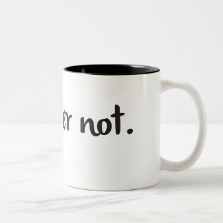 "Coffee Mug + Sarcastic Quote ""I'd Rather Not"""