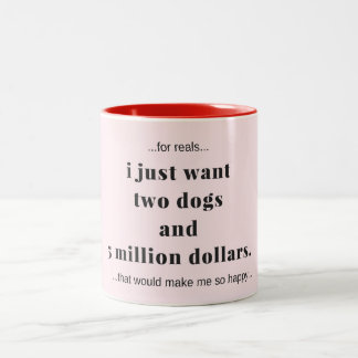 Coffee Mug Two Dogs And 5 Million Dollars