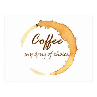 Coffee - My Drug of Choice Postcard