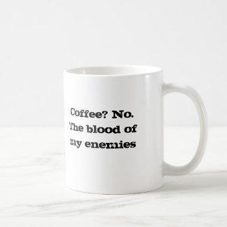 Coffee? No.The blood of my enemies Basic White Mug